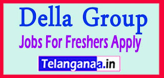 Della Group Recruitment 2017 Jobs For Freshers Apply