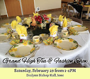 20th Annual Grand High Tea & Fashion Show - Sat Feb 29