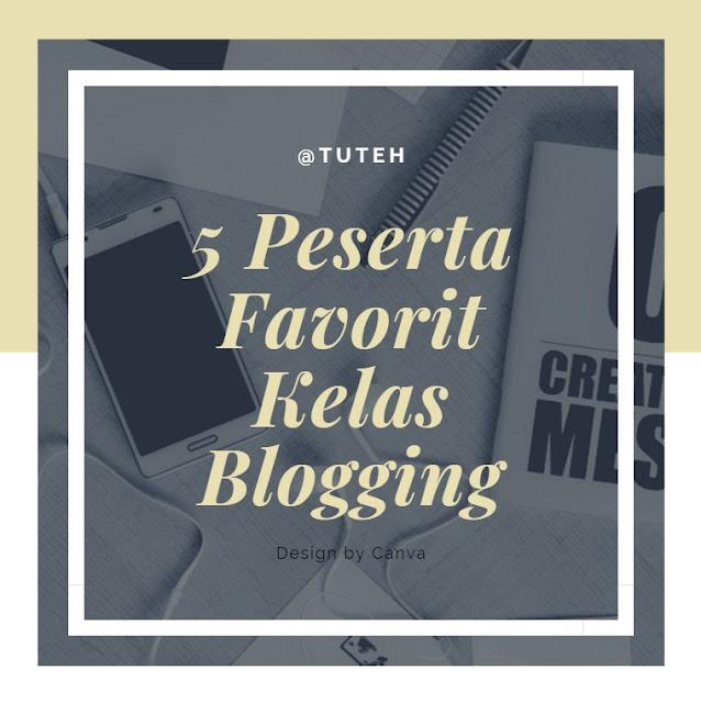 5 Peserta Favorit Kelas Blogging