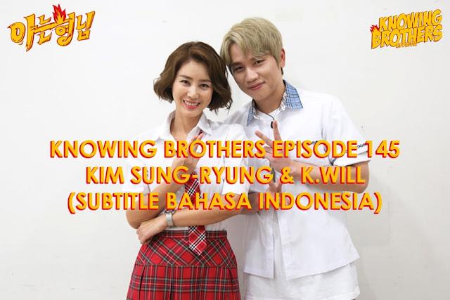 Nonton Streaming & Download Knowing Bros Eps 145 Bintang Tamu Kim Sung-ryung & K.Will Subtitle Bahasa Indonesia