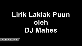 Lirik Lagu Laklak Puun DJ Mahes