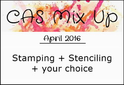 http://casmixup.blogspot.co.uk/2016/04/cas-mix-up-april-challenge.html