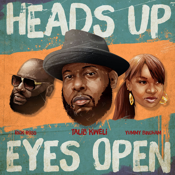 Talib Kweli - Heads up Eyes Open (feat. Rick Ross & Yummy Bingham) - Single Cover