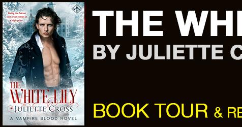 #BlogTour: The White Lily by Juliette Cross with review #Paranormal #Historical #Vampires #NewRelease @Juliette__Cross @entangledpub @ParanormalCravi