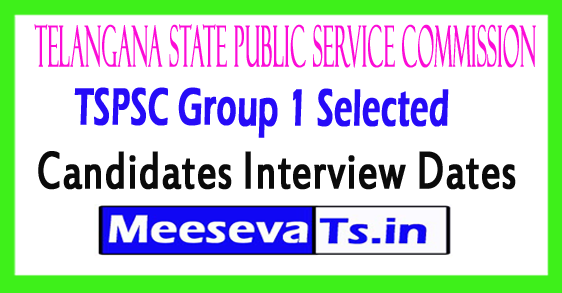 TSPSC Group 1 Selected Candidates Interview Dates 2017