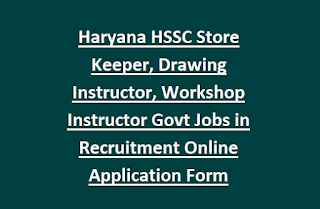 Haryana HSSC Store Keeper, Drawing Instructor, Workshop Instructor Govt Jobs in Recruitment Online Application Form