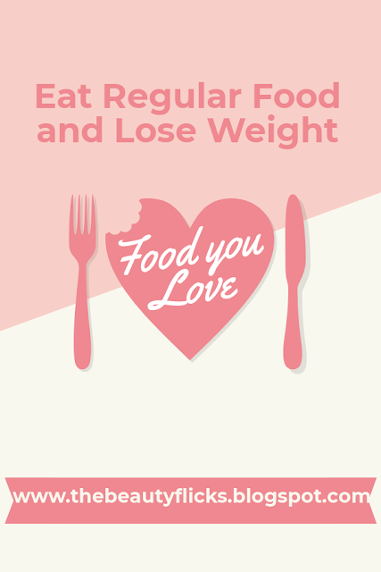 Eat Regular Food and Lose Weight