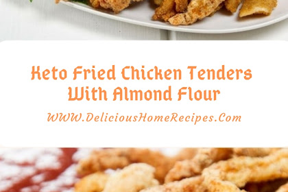 Keto Fried Chicken Tenders With Almond Flour