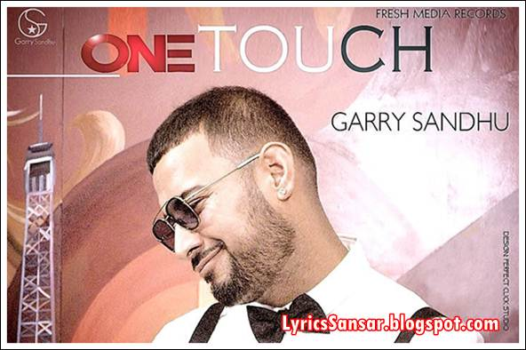 ONE TOUCH LYRICS : Garry Sandhu