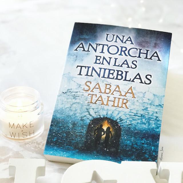 Sabaa Tahir- Una antorcha en la tinieblas