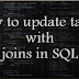 How to update tables with joins in SQL