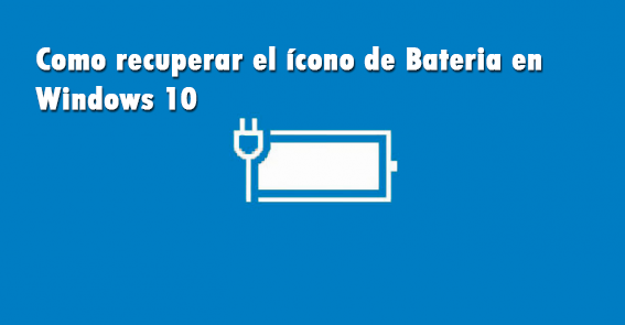 Como mostrar icono de bateria Windows 10