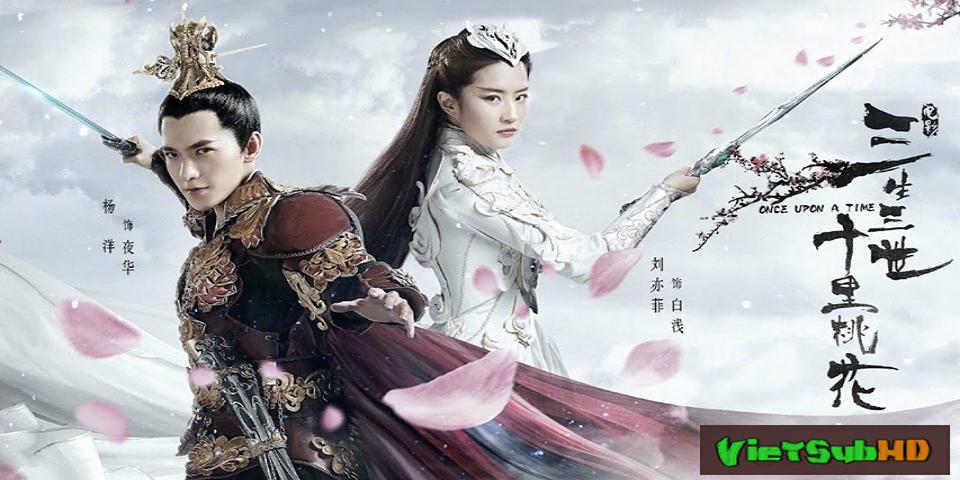 Phim Tam Sinh Tam Thế: Thập Lý Đào Hoa VietSub HD | Once Upon a Time 2017