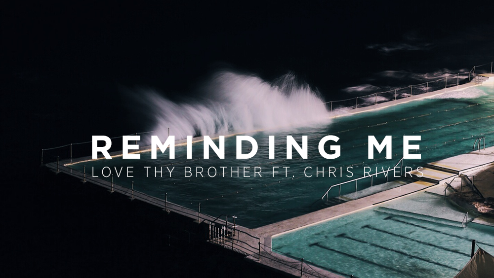LOVE THY BROTHER REMINDING ME FEAT. CHRIS RIVERS FREE