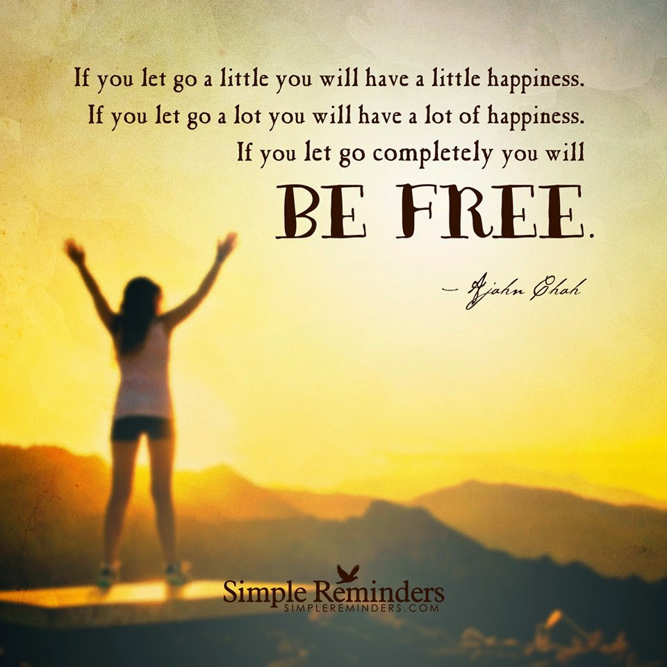 let, go. completely, be, free,