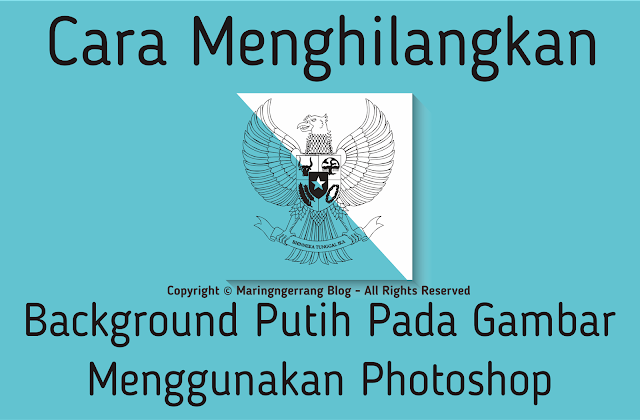 Cara Cepat Menghilangkan Background Putih di Photoshop