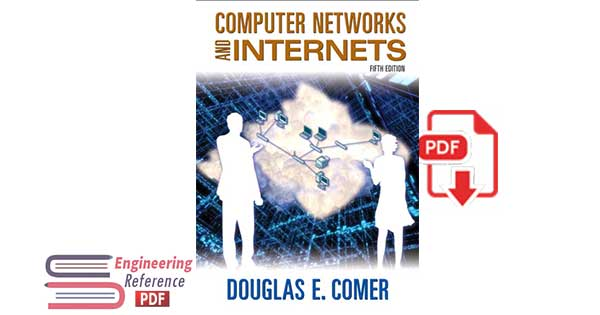Computer Networks and Internets 5th Edition by Douglas E. Comer