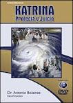 Antonio Bolainez: Huracán Katrina - Profecía Y Juicio