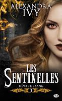 http://lachroniquedespassions.blogspot.fr/2017/05/les-sentinelles-tome-3-fievre-de-sang.html