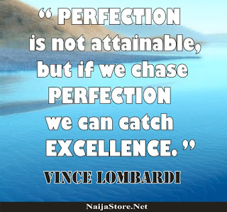 Vince Lombardi Quotes - PERFECTION is not attainable, but if we chase PERFECTION we can catch EXCELLENCE - Quotes