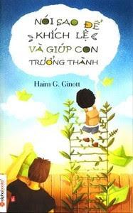 Nói Sao Để Khích Lệ Và Giúp Con Trưởng Thành - Haim G. Ginott