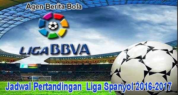 jadwal pertandingan liga spanyol 2016-2017