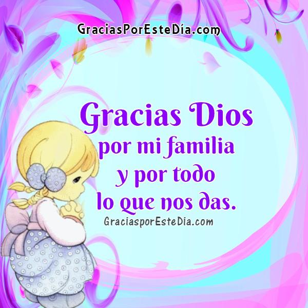 Oración de gracias Dios por familia querida, imagen cristiana de gracias, pensamientos de agradecimiento al Señor por lo que me da, postal cristiana por Mery Bracho