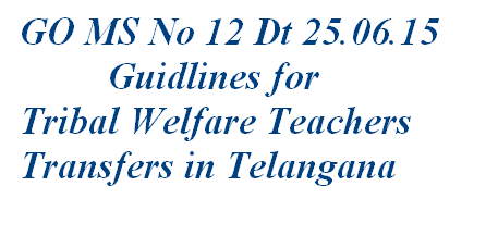 tribalwelfare  teachers transfers guidlines