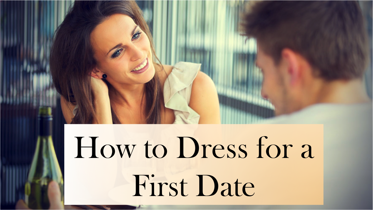How to Dress for a First Date