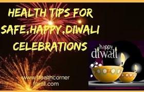 Health Tips For Safe, Happy,Diwali Celebrations -2018