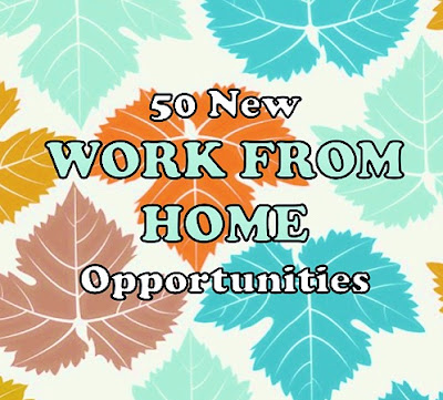 50 *NEW Work From Home Opportunities! 11.01.2017