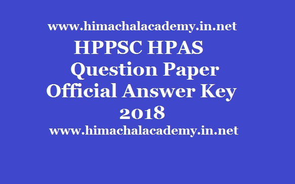 HPPSC HAS Question Paper, Answer Key 2019, Download in Pdf