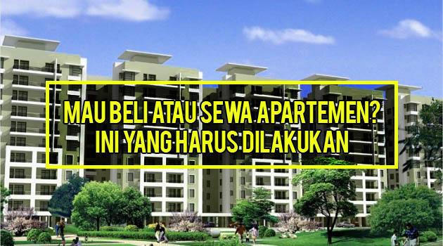 Beli atau Sewa Apartemen, Ini yang Harus Dilakukan