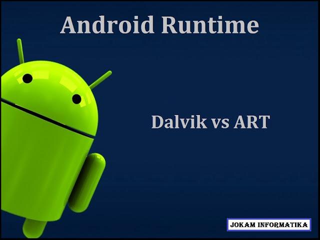 Mengenal Apa Itu Teknologi ART(Android Runtime) Pada Android - JOKAM INFORMATIKA