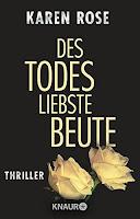 http://www.amazon.de/Todes-liebste-Beute-Thriller/dp/342663337X/ref=sr_1_1?s=books&ie=UTF8&qid=1464034310&sr=1-1&keywords=karen+rose+des+todes+liebste+beute