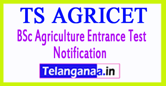 TS AGRICET 2018 BSc Agriculture Entrance Test Notification 2018