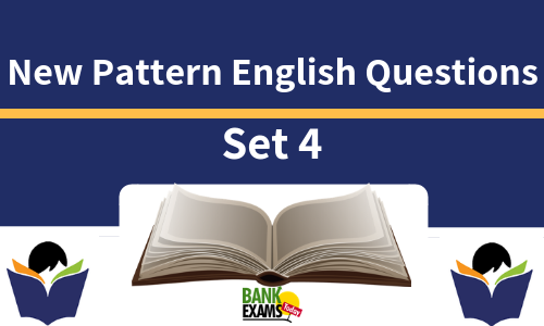 New Pattern English Question - Set 4