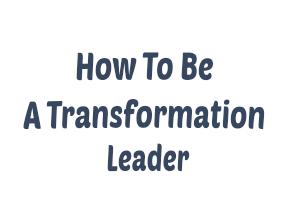 Kepemimpinan Masa Kini: Menjadi Pemimpin yang Bertransformasi