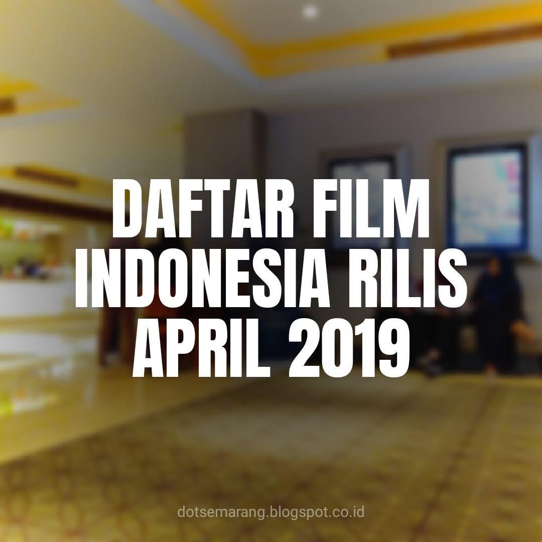 Daftar Film Indonesia yang Rilis Bulan April 2019