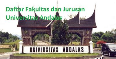 Daftar fakultas dan program studi, jurusan magister sarjana profesi doktor Universitas Andalas Padang Sumatera Barat Lengkap Terbaru