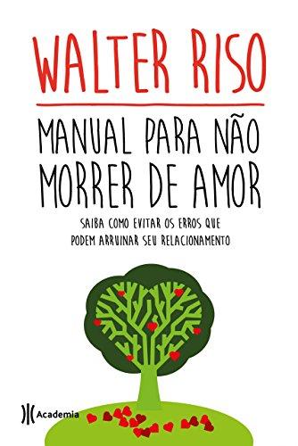Manual para não morrer de amor Walter Riso