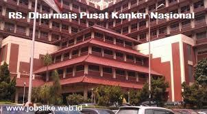 Info Lowongan Kerja Terbaru 2017 di Rumah Sakit Kanker Dharmais (RSKD) Jakarta Barat