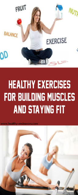 Healthy exercises for building muscles and staying fit!