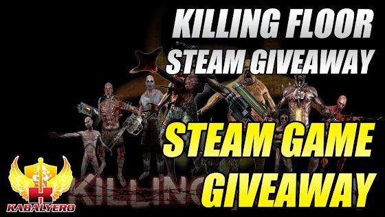 STEAM Game Giveaway, Killing Floor STEAM Giveaway