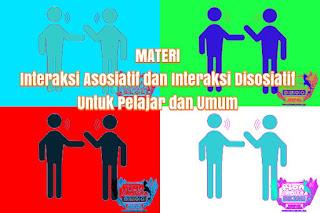 Interaksi Asosiatif dan Interaksi Disosiatif Untuk Pelajar dan Umum