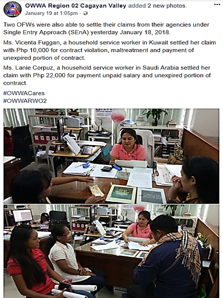 Many  Overseas Filipino Workers (OFWs), especially the  household service workers (HSW) doesn't know or heard about a program named Single Entry Approach (SEnA) which can help them make settlement claims from their employer. If so, many OFWs can enjoy the benefit especially those whos contracts were illegally terminated.     On January 19, a social media post from OWWA Region 2 showed two OFWs who were able to claim cash settlements from their agencies. Vicenta Fuggan, an HSW from Kuwait, got her cash settlement amounting to P10,000 for contract violation, maltreatment, and payment of the portion of her unexpired contract.  Another HSW from Saudi Arabia, Lanie Corpuz, also got cash settlement for her unpaid salary and unexpired portion of her contract amounting to P22,000.      Four days earlier, four OFWs were able to settle their claims from their agencies also through SEnA.  Ms. Josefina Medina and Ms. Rose Ann Medina settled their claims with Php 40,000 each as a refund for their placement fees and as a contact violation settlement. They were both caretakers in Taiwan.  Ms. Nancy Gabriel settled her claim with Php 20,000 as a refund of plane ticket, payment of unexpired portion of contract and being overworked. She was a household service worker in Saudi Arabia.  Likewise, Ms. Analyn Lammawen settled her claim with Php 10,000 for her unpaid salary, contract violation and as a payment of salary differential. She was a household service worker in Jordan.      The money claims may not be that big but it could still help the aggravated OFWs in some ways. What is important is that the OFWs could somehow find help from the government such as OWWA, DOLE and other government entities with concerns to OFWs.  Sponsored Links  What Is SEnA and how does it work?  Single Entry Approach (SEnA) is an administrative approach to provide a speedy, impartial, inexpensive, and accessible settlement procedure of all labor issues or conflicts to prevent them from ripening into full-blown disputes or actual labor cases.   It was first introduced through Department Order 107-10 and later institutionalized through the enactment of Republic Act 10396 in 2013 providing for30-day mandatory conciliation-mediation for issues arising from labor and employment (i.e., governed by employee-employer relations). As a form of conciliation-mediation intervention, the main objective is to effect amicable settlement of the dispute among the differing parties wherein a neutral party, the SEnA Desk Officer (SEADO), assists the parties by giving advice, or offering solutions and alternatives to the problems.  The SEnA implementing offices includes the following:  National Labor Relations Commission (NLRC) National Conciliation and Mediation Board (NCMB) Employees' Compensation Commission (ECC) Philippine Overseas Employment Administration (POEA) Overseas Workers Welfare Administration (OWWA) DOLE Regional Offices     What are the cases that can lead to cash settlement claims under SEnA?  Labor dispute issues that may be settled through SEnA include, among others:  Termination or suspension of employment issues; Claims for any sum of money, regardless of amount; Intra-union and inter-union issues, after exhaustion of administrative remedies; Unfair labor practices; Closures, retrenchments, redundancies, temporary lay-offs; OFW cases; and Any other claims or issues arising from employer-employee relationship (except for occupational safety and health standards, involving imminent danger situation, dangerous occurrences /or disabling injury, and/or absence of personal protective equipment). OFWs can visit OWWA regional offices at their locality and file a request for assistance (RFA). SEnA sets the period for 30 calendar days of conciliation-mediation. Settlement agreements reached are final and immediately executory. It is binding on all DOLE offices and attached agencies except when these are found to be contrary to law, morals, public order, and public policy.    For more information , you can directly contact DOLE at the following contact numbers:   DOLE Central Office Department of Labor and Employment (DOLE) Building, Muralla Wing cor. General Luna St., Intramuros, Manila, 1002, Philippines  Monday - Friday: 8:00 am - 5:00 pm (except holidays)   DOLE Offices Monday - Friday: 8:00 am - 5:00 pm (except holidays)  DOLE Call Center Monday - Sunday: 12:00 am - 12:00 pm Hotline: 1349   Read More:  Popular Pinoy Stores In Canada   10 Reasons Why Filipinos Love Canada    Comparison Of Savings  Account In The Philippines:  Initial Deposit, Maintaining  Balance And Interest Rates  Per Annum   Mortgage Loan: What You Need To Know    Passport on Wheels (POW) of DFA Starts With 4 Buses To Process 2000 Applicants Daily    Did You Apply for OFW ID and Did You Receive This Email?    Jobs Abroad Bound For Korea For As Much As P60k Salary    Command Center For OFWs To Be Established Soon   ©2018 THOUGHTSKOTO  www.jbsolis.com   SEARCH JBSOLIS, TYPE KEYWORDS and TITLE OF ARTICLE at the box below