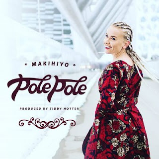 Makihiyo – Pole Pole