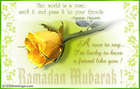 Ramadan Mubarak Wishes Cards: the world is  a rose, smell it  and pass  it,
