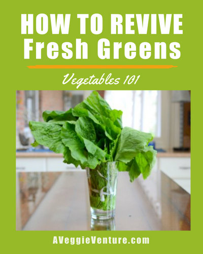 How to Revive Fresh Greens, three easy techniques ♥ AVeggieVenture.com.
