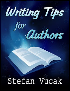 http://www.amazon.com/Writing-Tips-Authors-Stefan-Vucak-ebook/dp/B00G1R4E1M/ref=la_B005CDD1RY_1_1?s=books&ie=UTF8&qid=1459235781&sr=1-1